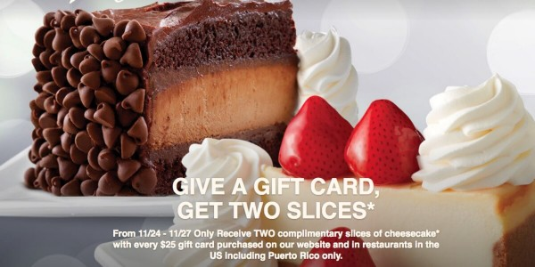 The Cheescake Factory Buy $25 Gift Card Get 2 Slices of Cheescake FREE    Living Rich With Coupons®